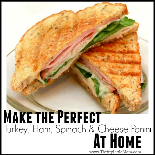 Easy Turkey, Ham, Spinach & Cheese Panini Recipe » Thrifty Little Mom