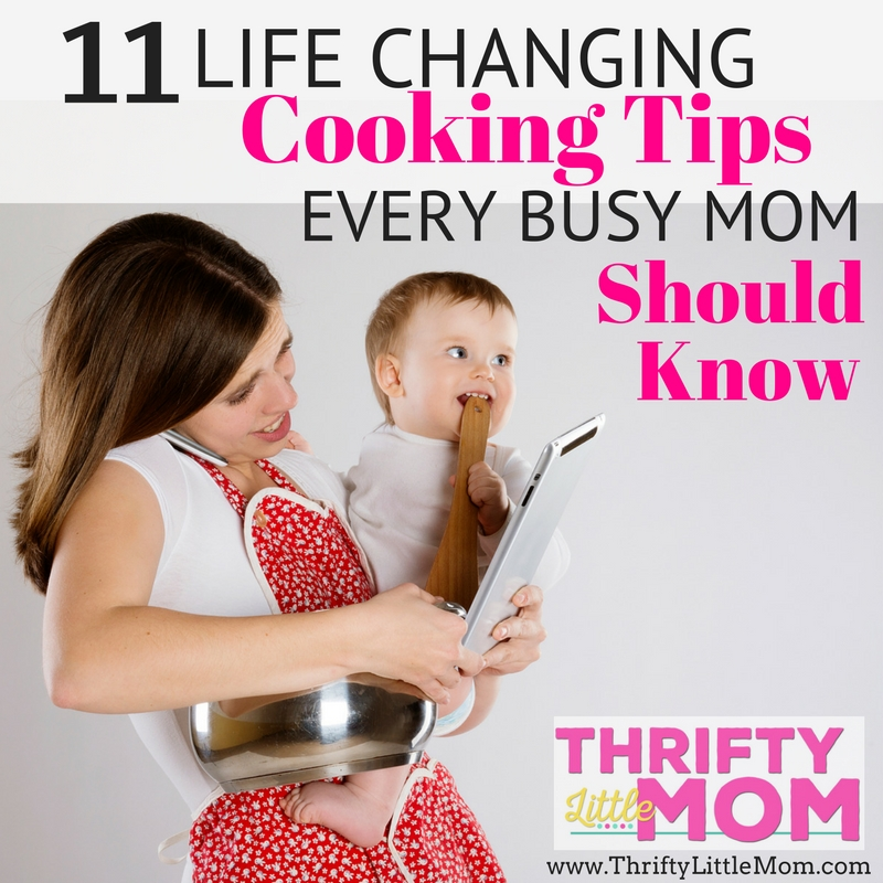 11 Life Changing Cooking Tips Every Busy Mom Should know