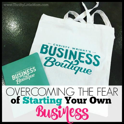 Overcoming the Fear of Starting Your Own Business
