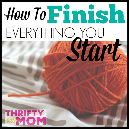 How to Finish Everything You Start