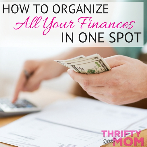 How To Organize All Your Finances In One Spot