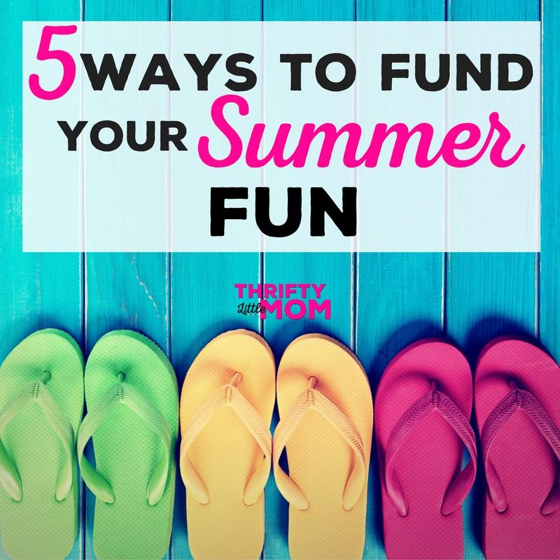 5 Ways to Fund your Summer Fun