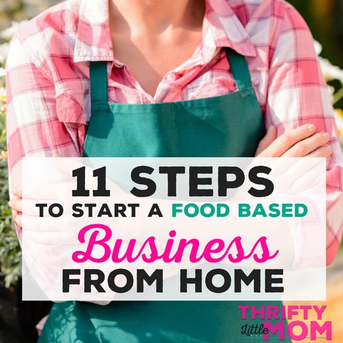 11 Steps to Start a Food Based Business from Home