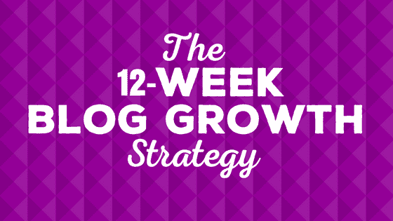 12 Week Blog Growth Strategy
