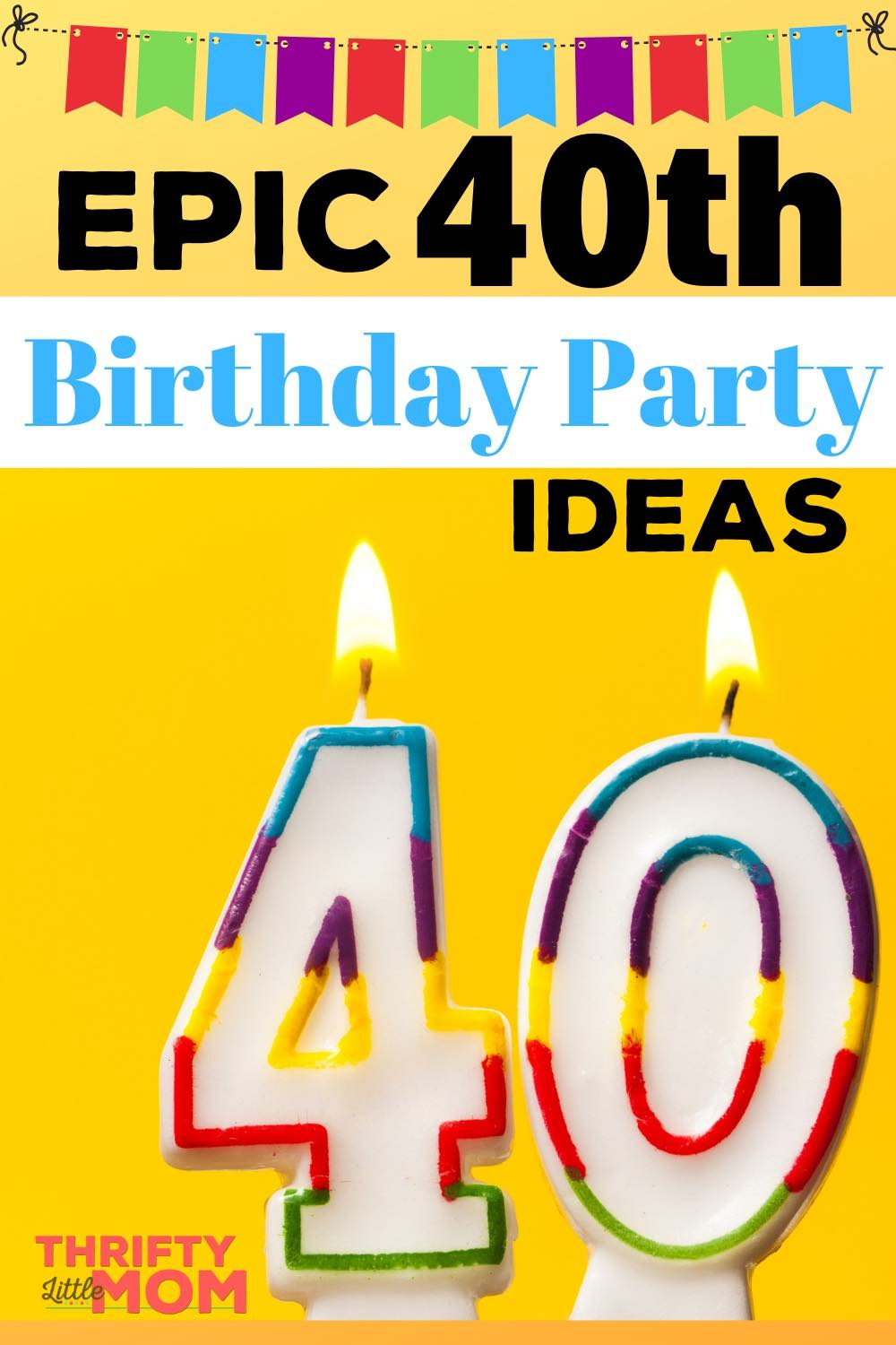 Best 40th Birthday Party Ideas Thrifty Little Mom