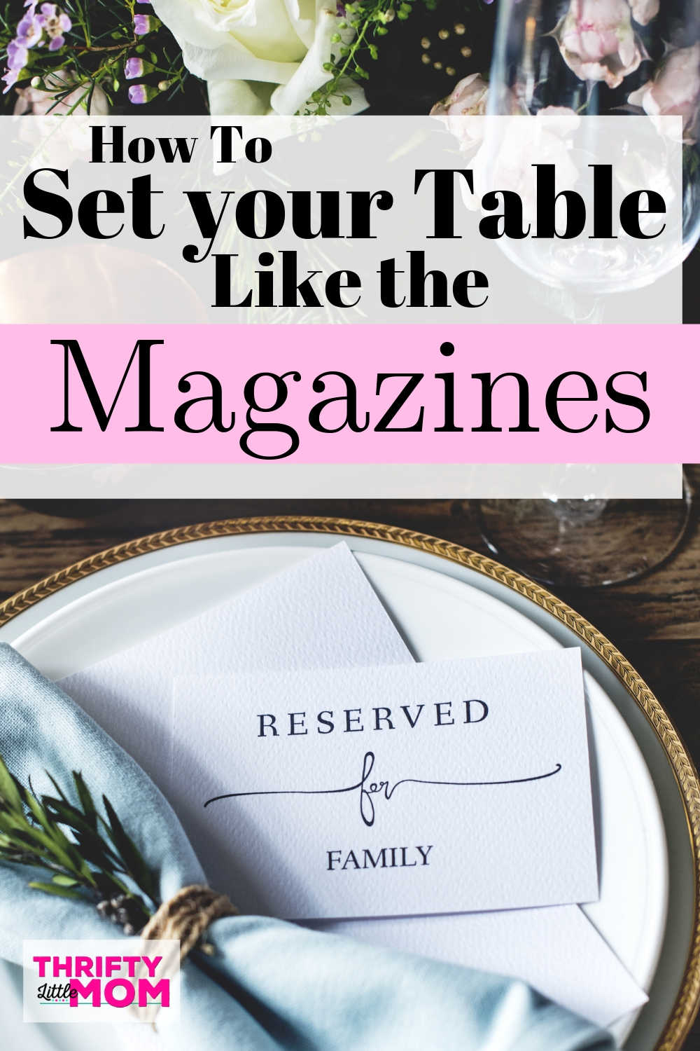 How to Set a table like the magazines!
