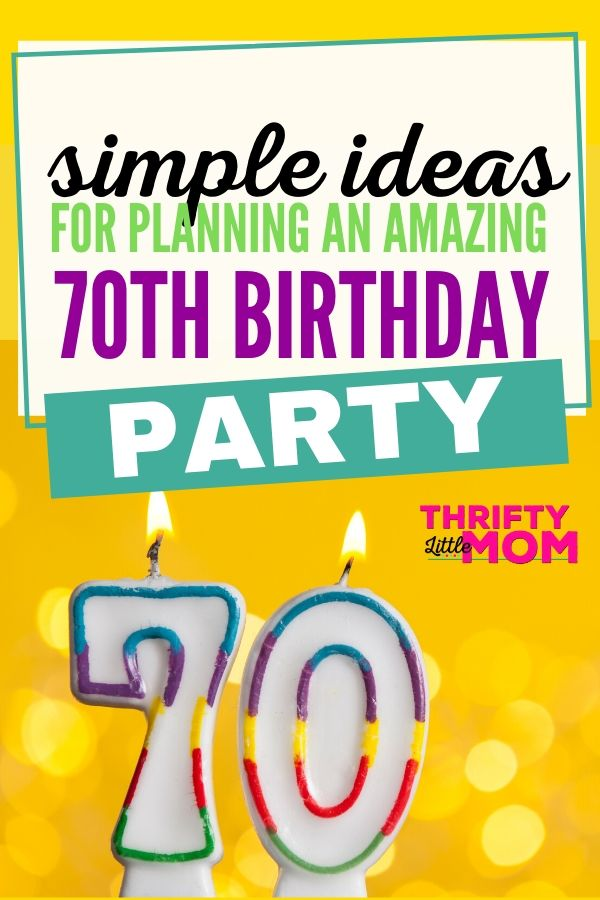 70th Birthday Party Ideas For a