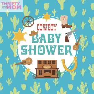 The Ultimate Cowboy Baby Shower Guide